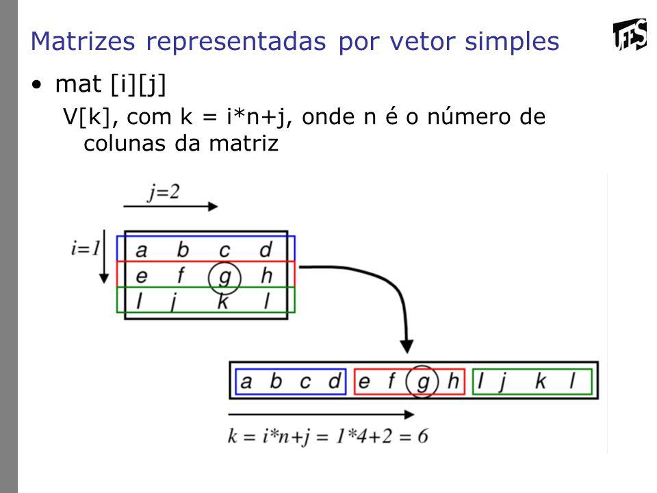 Matrizes representadas por vetor simples