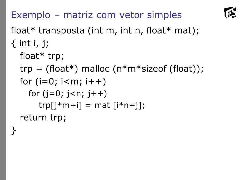Exemplo – matriz com vetor simples