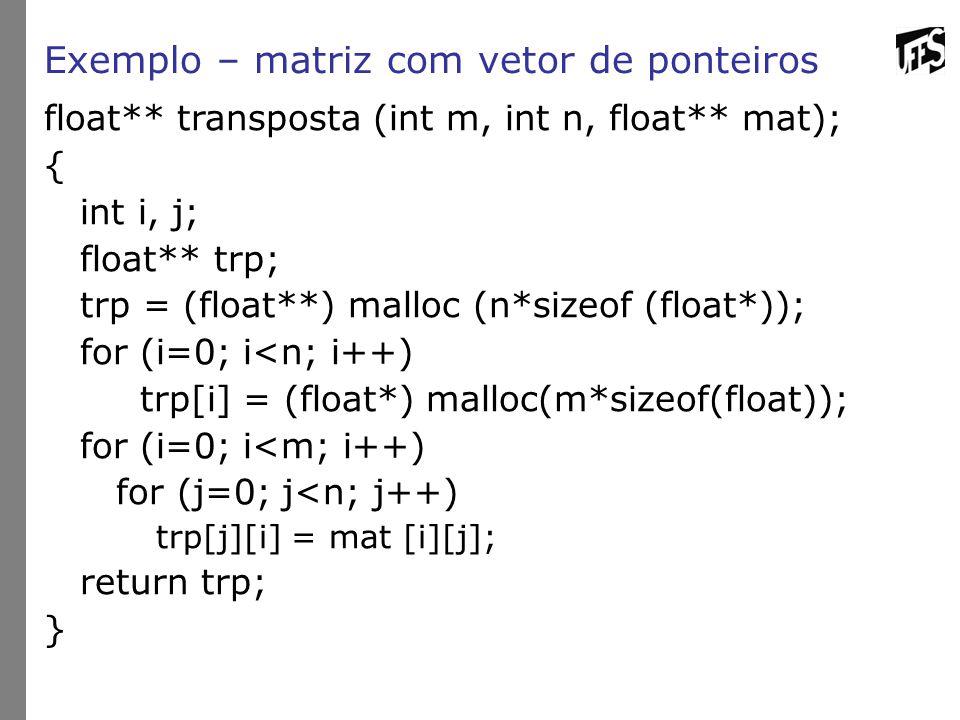 Exemplo – matriz com vetor de ponteiros