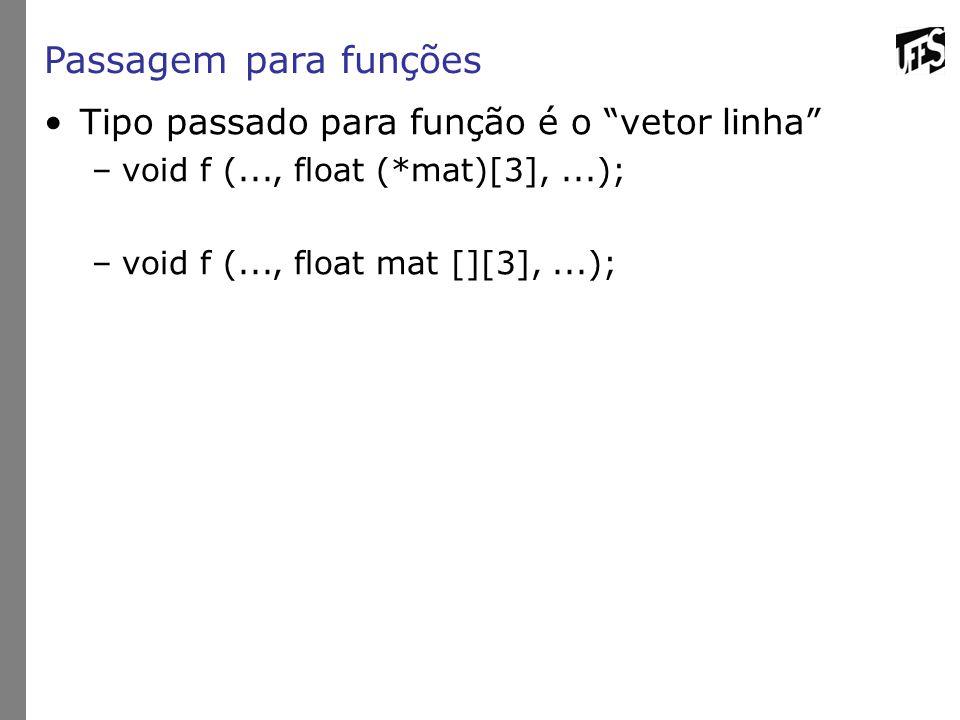 Passagem para funções Tipo passado para função é o vetor linha
