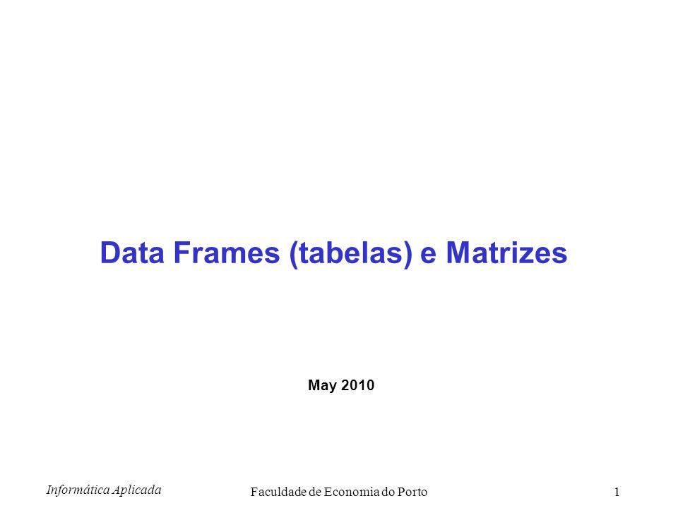 Data Frames (tabelas) e Matrizes