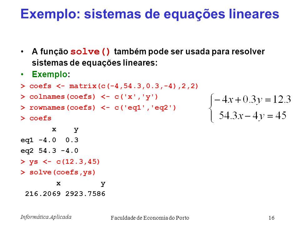 Exemplo: sistemas de equações lineares