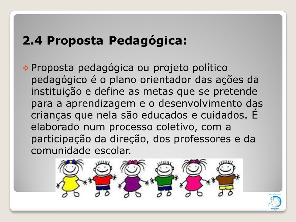 2.4 Proposta Pedagógica: