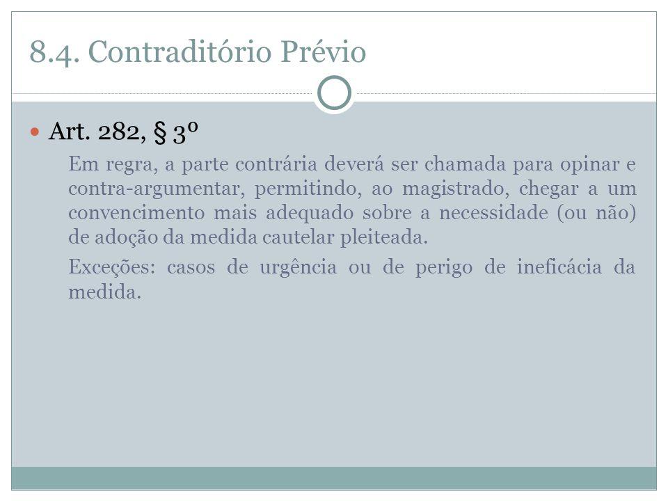 8.4. Contraditório Prévio Art. 282, § 3º