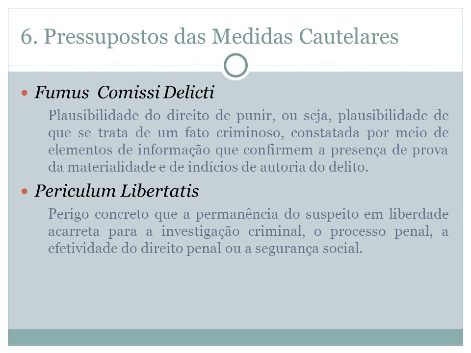 6. Pressupostos das Medidas Cautelares
