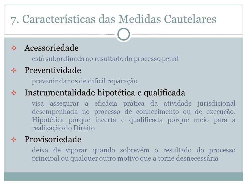 7. Características das Medidas Cautelares