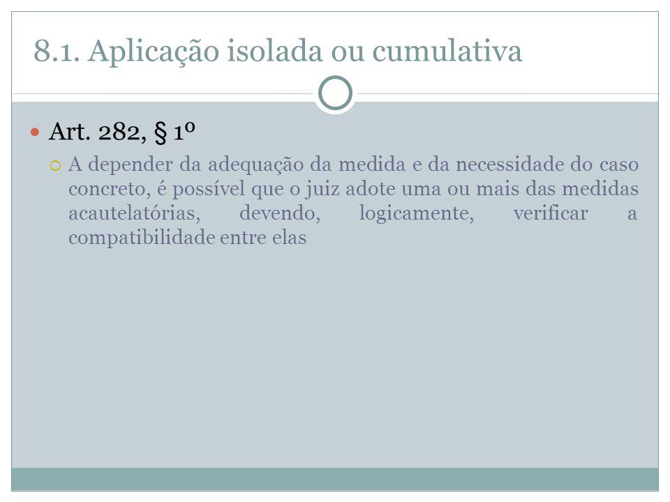 8.1. Aplicação isolada ou cumulativa