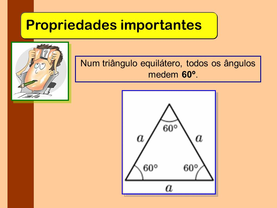 Num triângulo equilátero, todos os ângulos medem 60º.