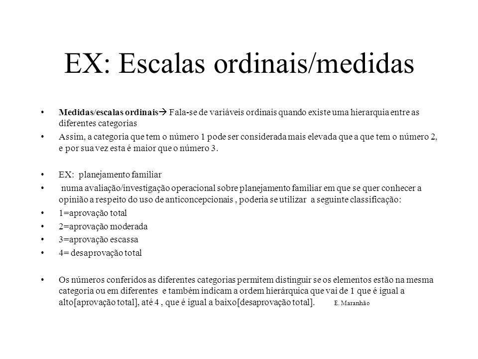 EX: Escalas ordinais/medidas