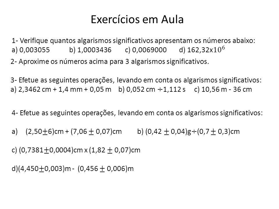 Exercícios em Aula 1- Verifique quantos algarismos significativos apresentam os números abaixo: