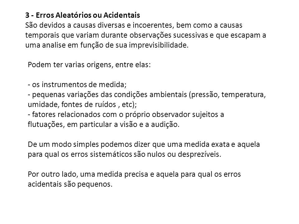 3 - Erros Aleatórios ou Acidentais