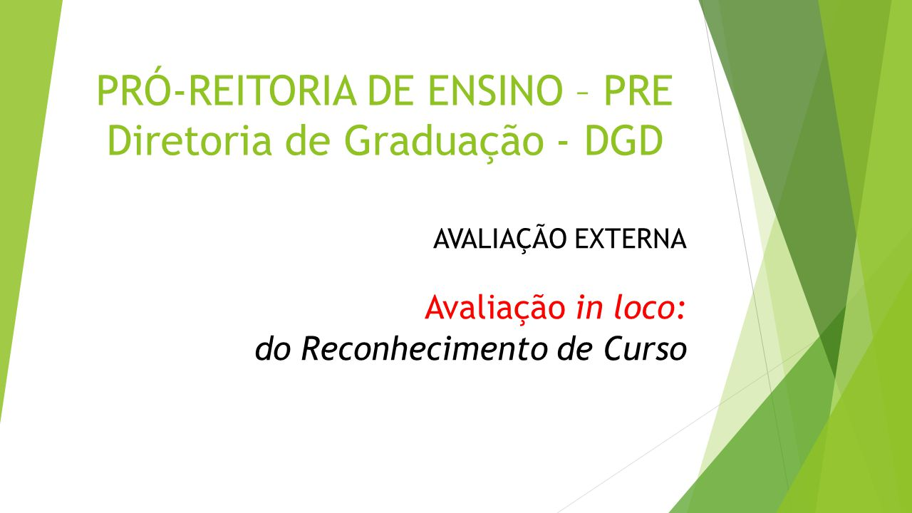 PRÓ-REITORIA DE ENSINO – PRE Diretoria de Graduação - DGD