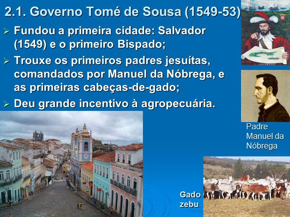 2.1. Governo Tomé de Sousa (1549-53)