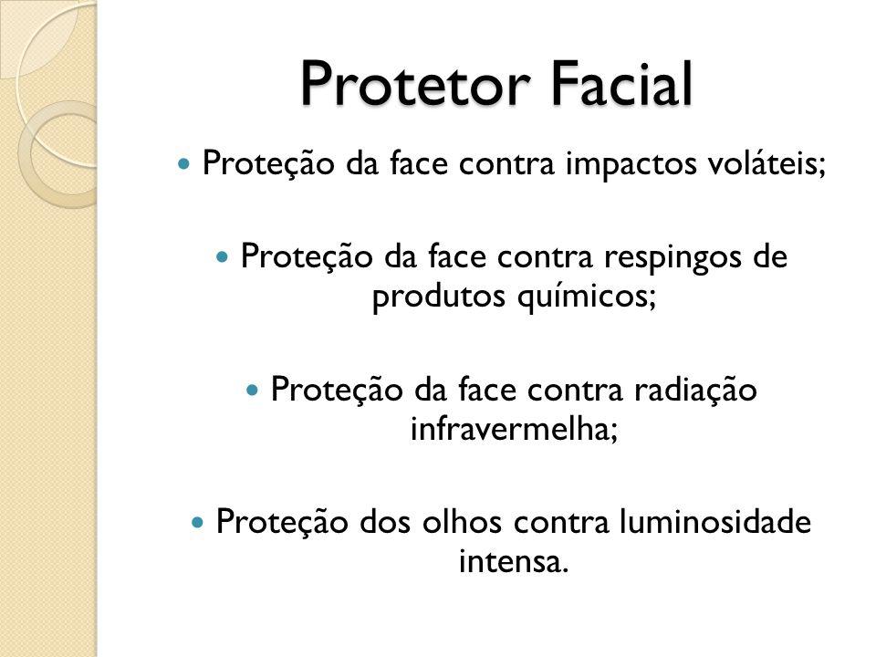Protetor Facial Proteção da face contra impactos voláteis;