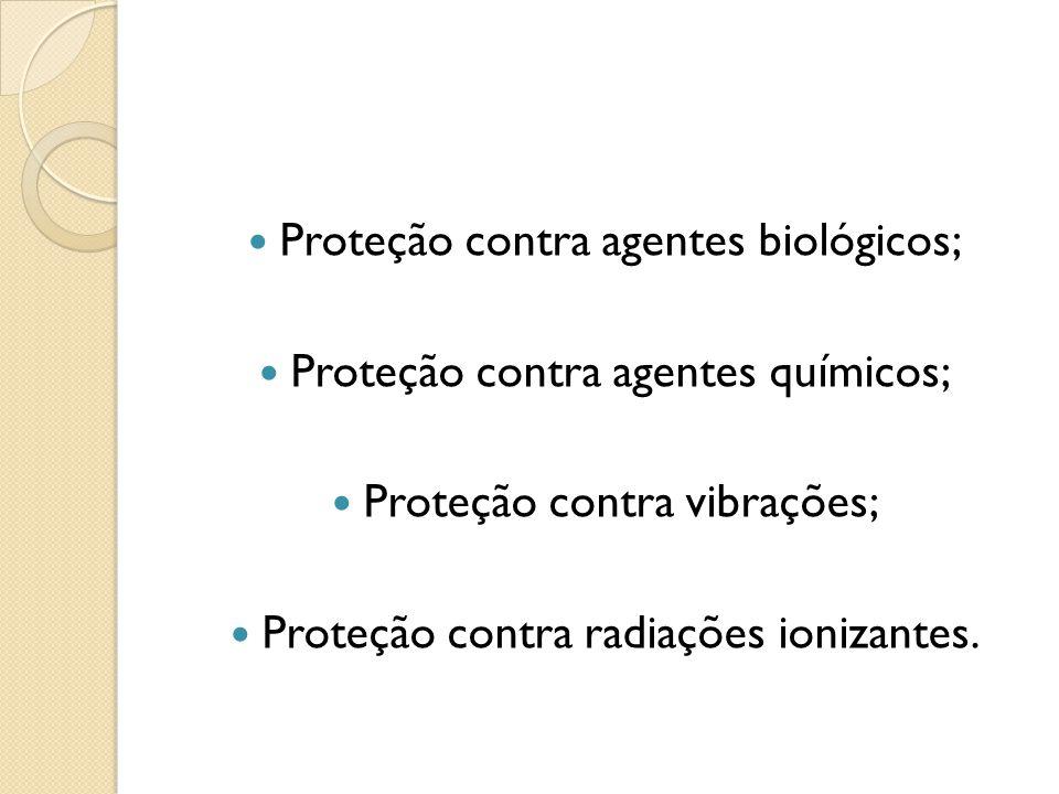 Proteção contra agentes biológicos; Proteção contra agentes químicos;
