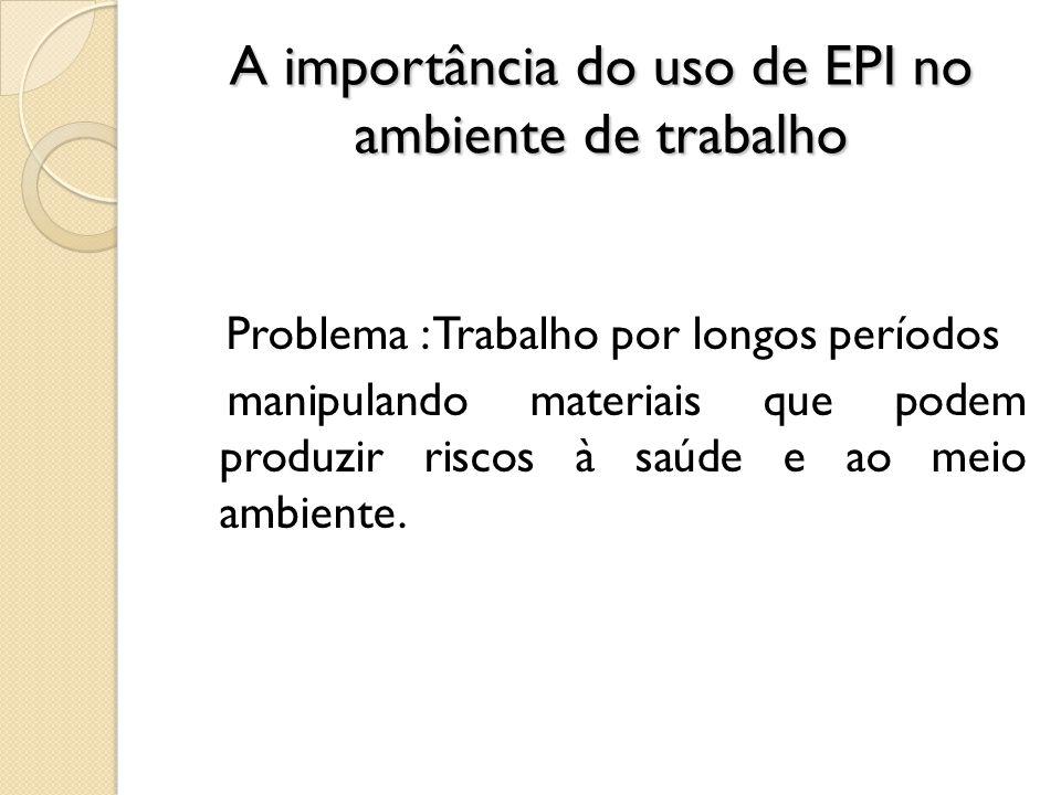 A importância do uso de EPI no ambiente de trabalho