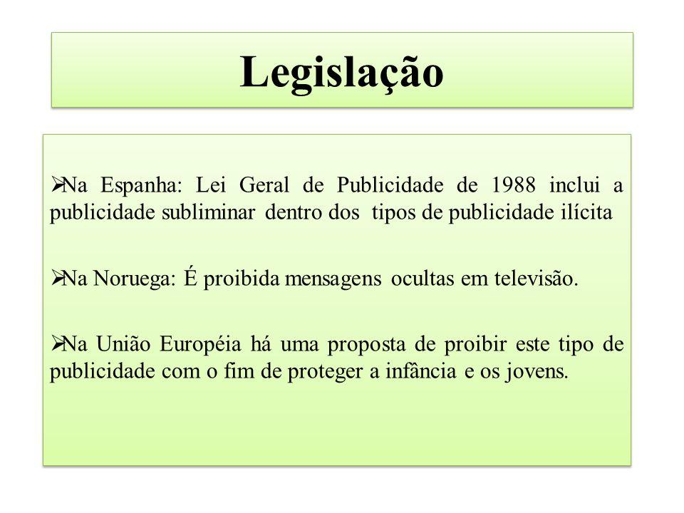 Legislação Na Espanha: Lei Geral de Publicidade de 1988 inclui a publicidade subliminar dentro dos tipos de publicidade ilícita.