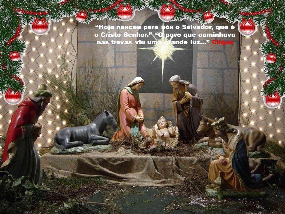 Hoje nasceu para nós o Salvador, que é o Cristo Senhor