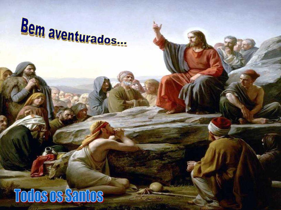 Bem aventurados... Todos os Santos