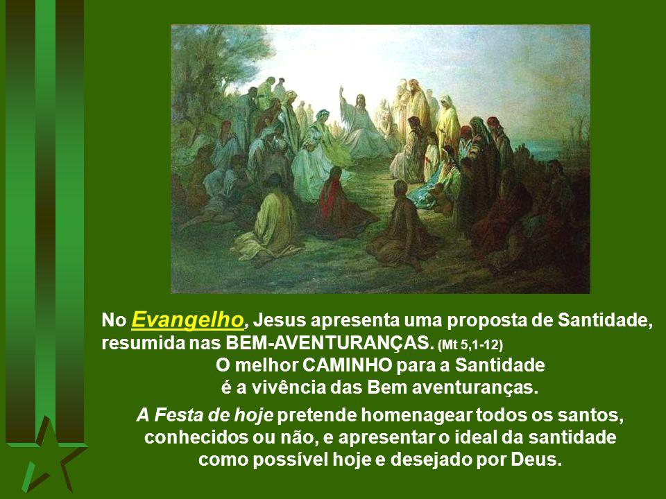No Evangelho, Jesus apresenta uma proposta de Santidade,