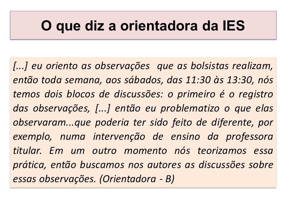 O que diz a orientadora da IES