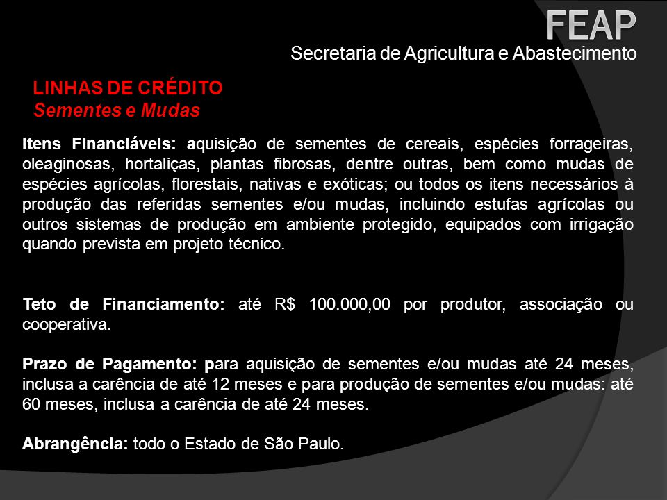 FEAP Secretaria de Agricultura e Abastecimento LINHAS DE CRÉDITO