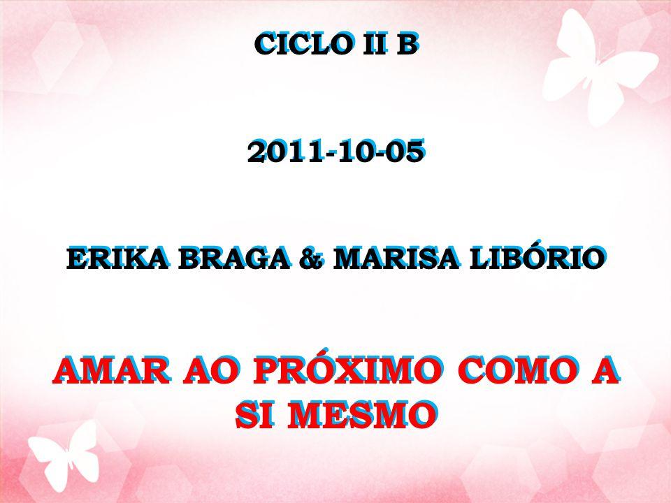 ERIKA BRAGA & MARISA LIBÓRIO AMAR AO PRÓXIMO COMO A SI MESMO
