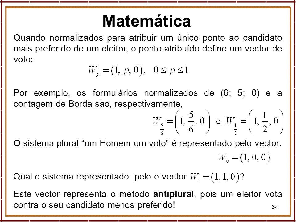Matemática Quando normalizados para atribuir um único ponto ao candidato mais preferido de um eleitor, o ponto atribuído define um vector de voto: