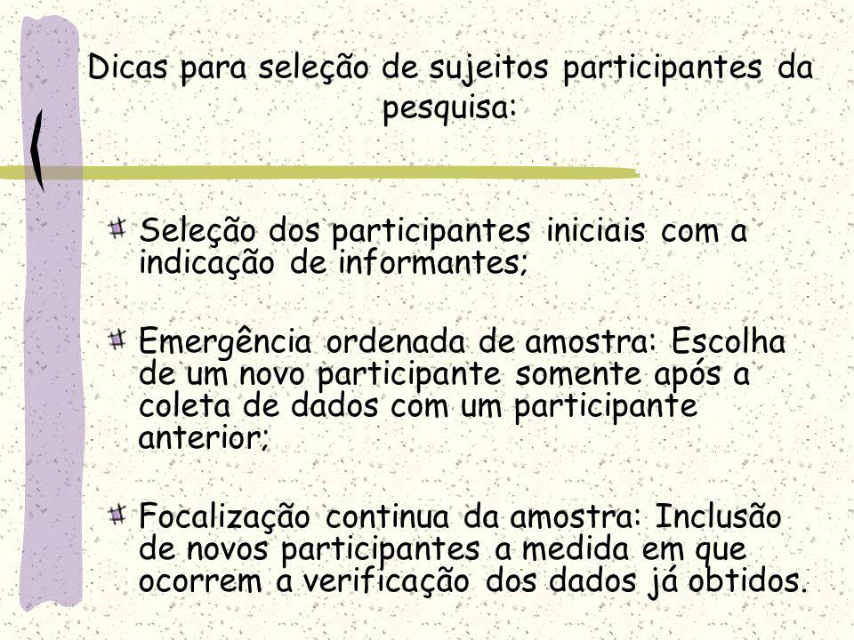 Dicas para seleção de sujeitos participantes da pesquisa: