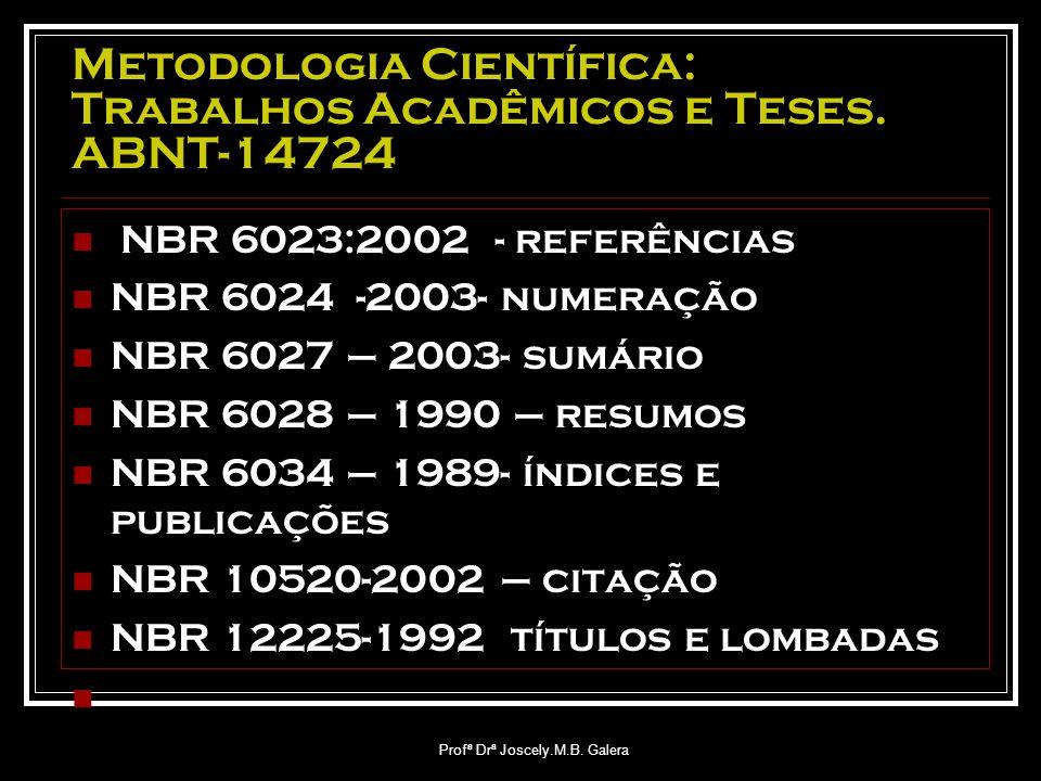 Metodologia Científica: Trabalhos Acadêmicos e Teses. ABNT-14724