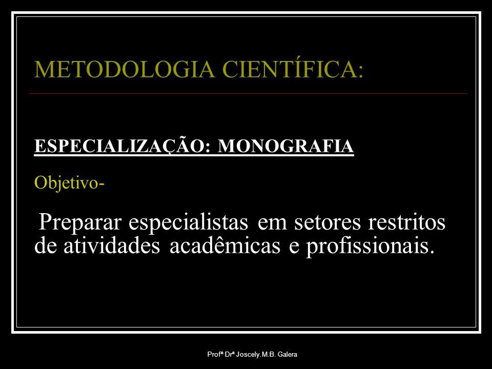 Profª Drª Joscely.M.B. Galera