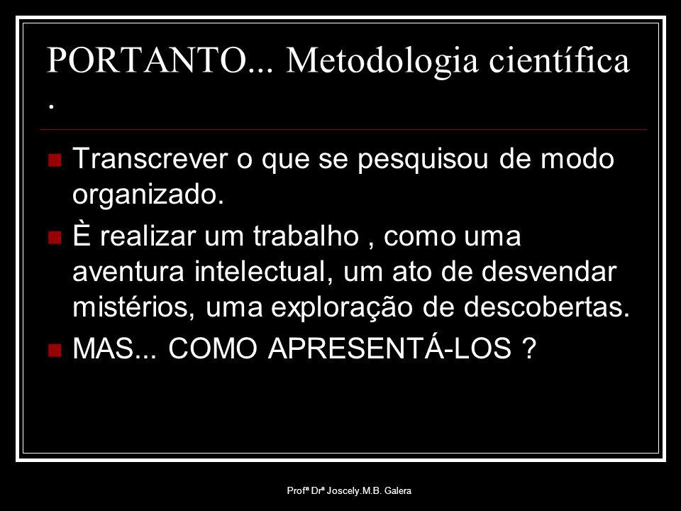 PORTANTO... Metodologia científica .