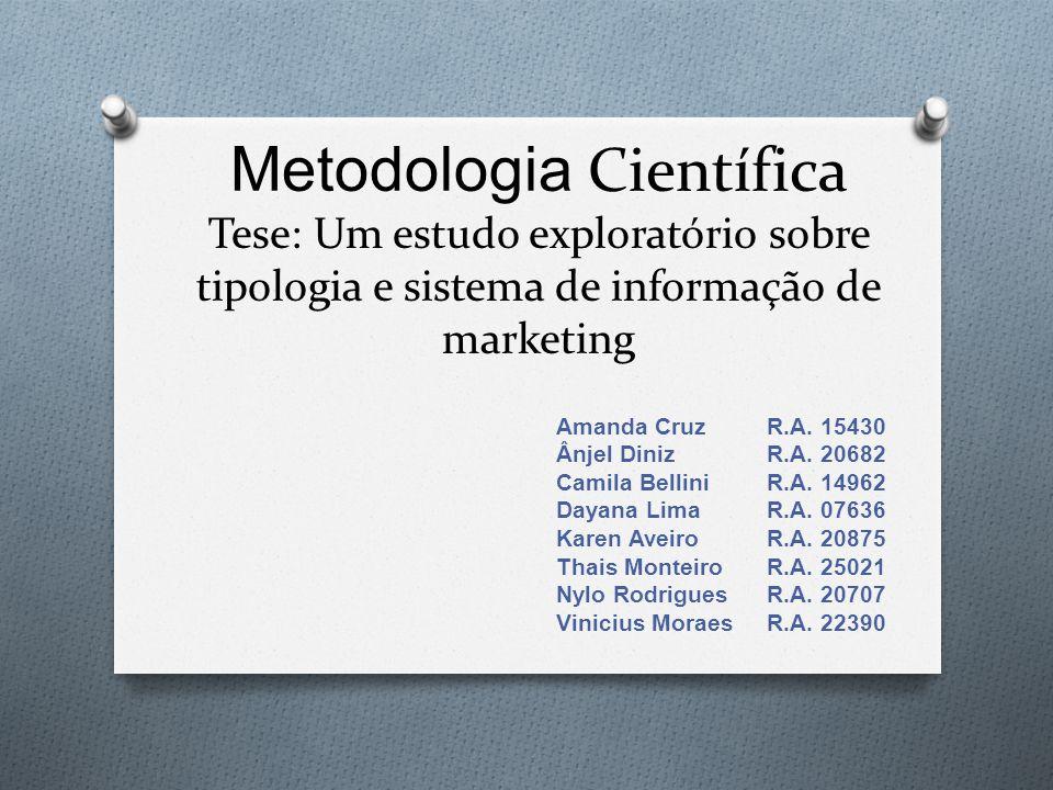 Metodologia Científica Tese: Um estudo exploratório sobre tipologia e sistema de informação de marketing