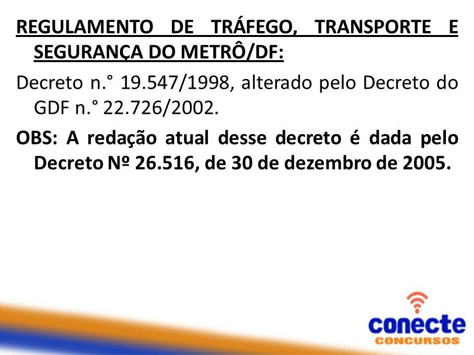 REGULAMENTO DE TRÁFEGO, TRANSPORTE E SEGURANÇA DO METRÔ/DF: Decreto n
