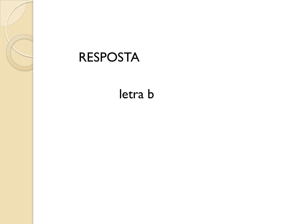 RESPOSTA letra b