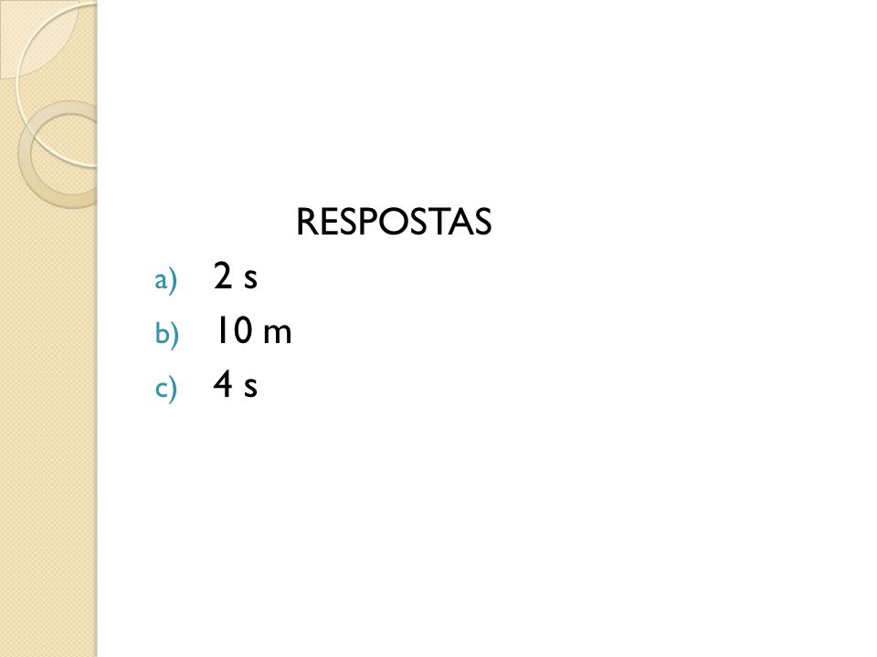 RESPOSTAS 2 s 10 m 4 s