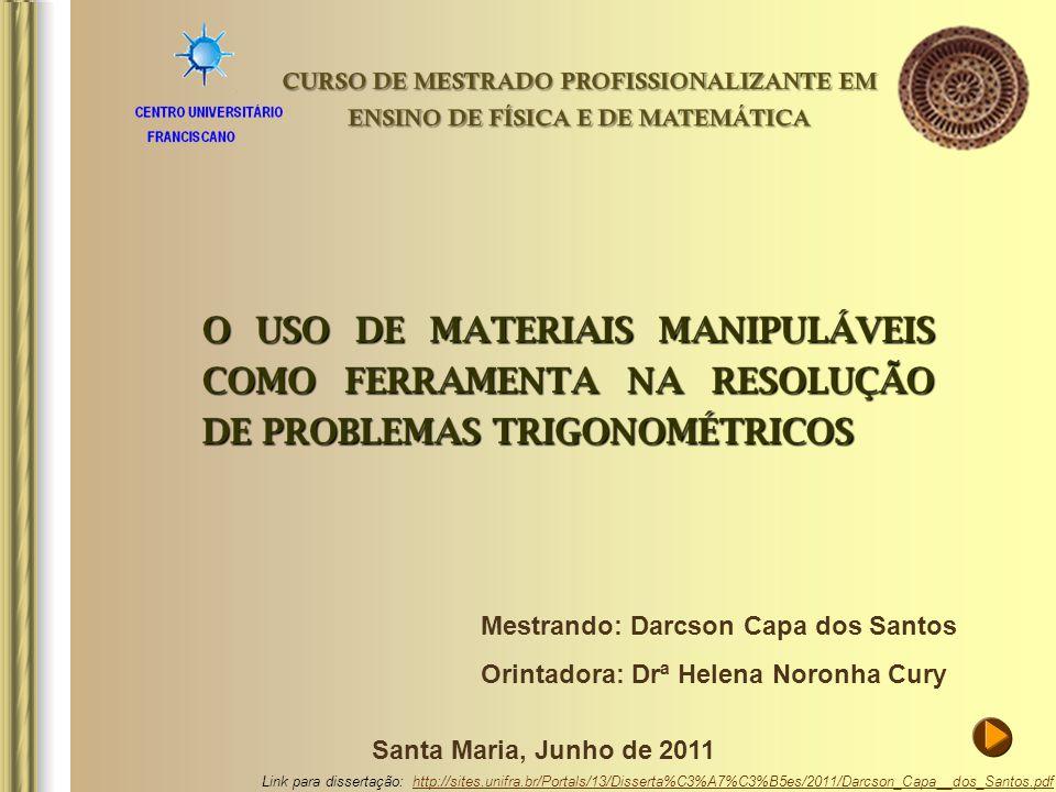 Mestrando: Darcson Capa dos Santos Orintadora: Drª Helena Noronha Cury