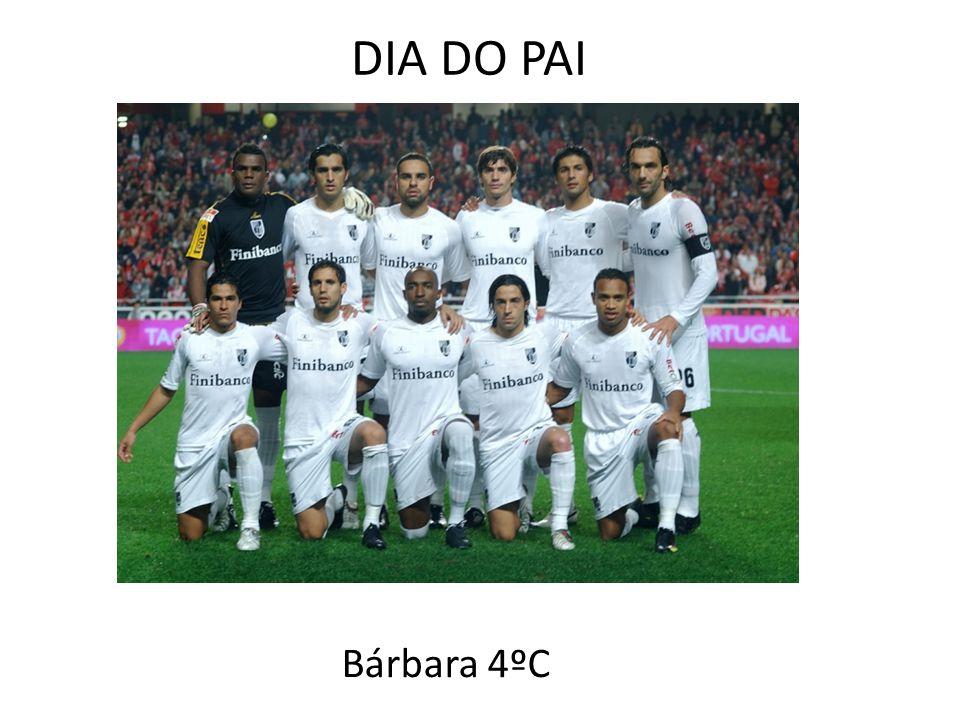 DIA DO PAI Bárbara 4ºC