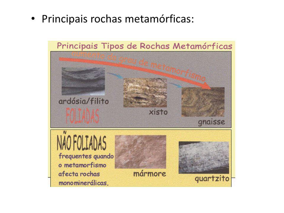 Principais rochas metamórficas: