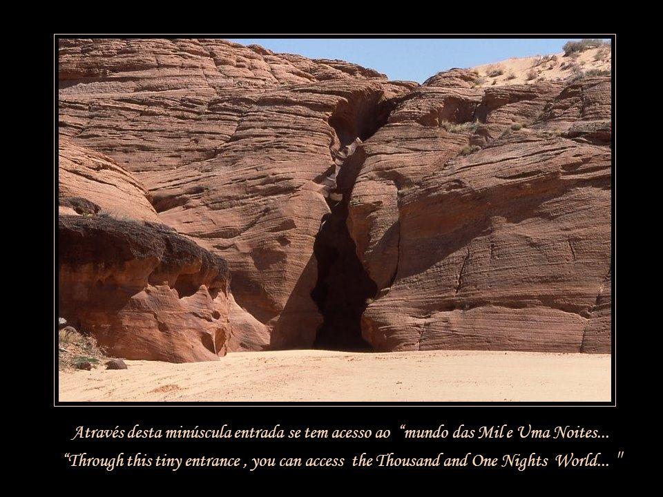 Através desta minúscula entrada se tem acesso ao mundo das Mil e Uma Noites...