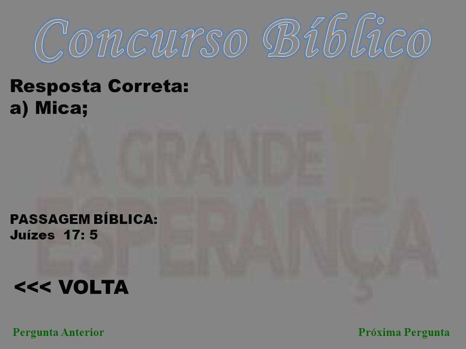 Concurso Bíblico <<< VOLTA Resposta Correta: a) Mica;
