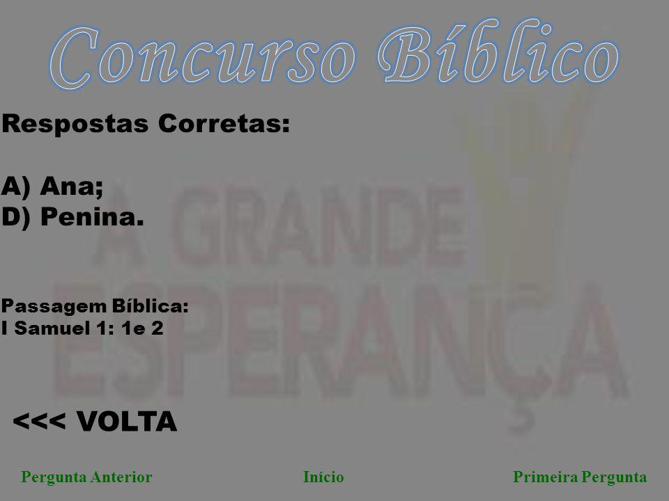 Concurso Bíblico <<< VOLTA Respostas Corretas: A) Ana;