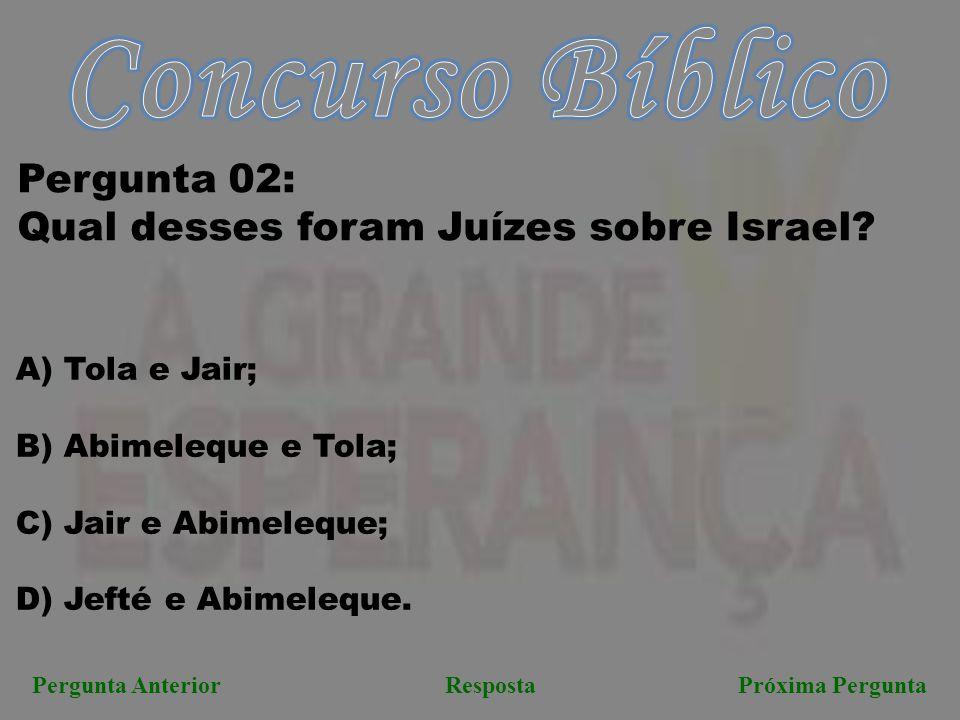 Concurso Bíblico Pergunta 02: Qual desses foram Juízes sobre Israel