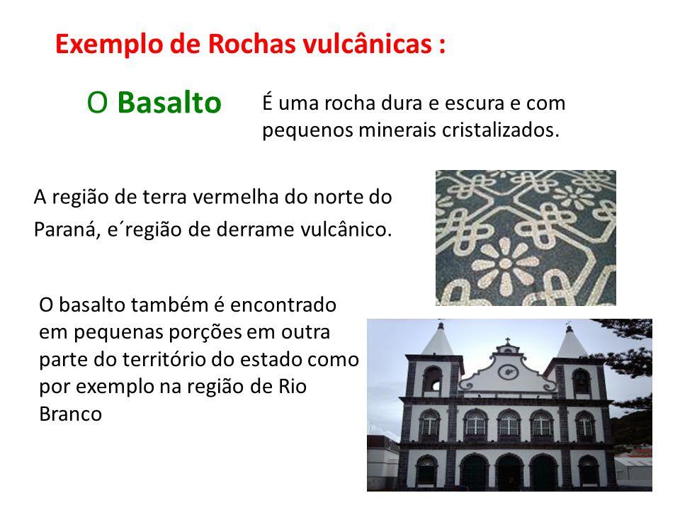 O Basalto Exemplo de Rochas vulcânicas :