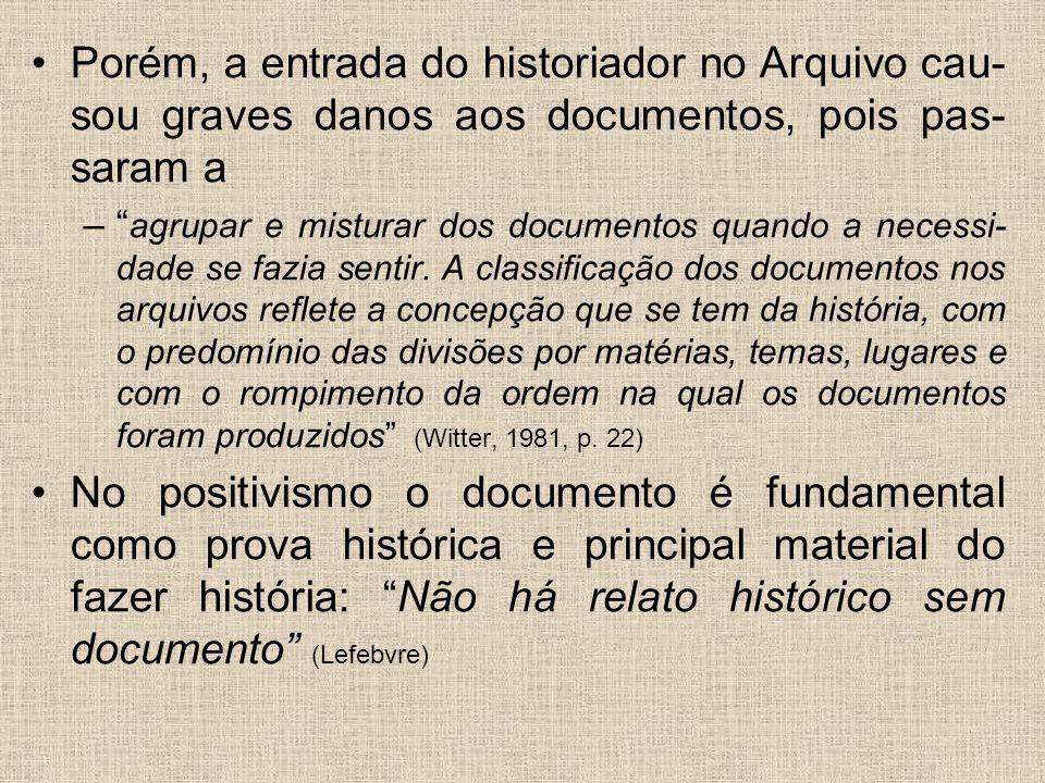 Porém, a entrada do historiador no Arquivo cau-sou graves danos aos documentos, pois pas-saram a