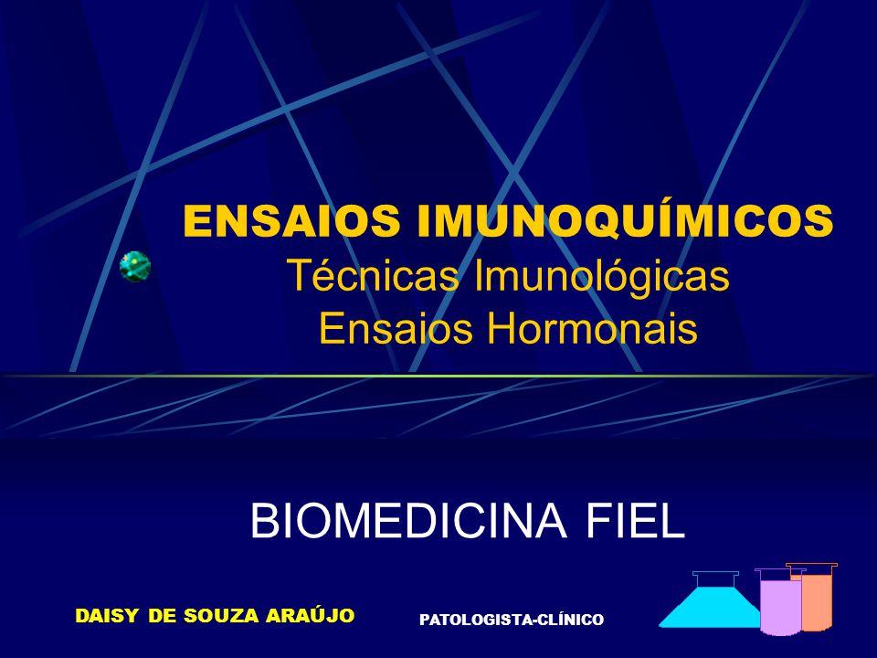 ENSAIOS IMUNOQUÍMICOS Técnicas Imunológicas Ensaios Hormonais