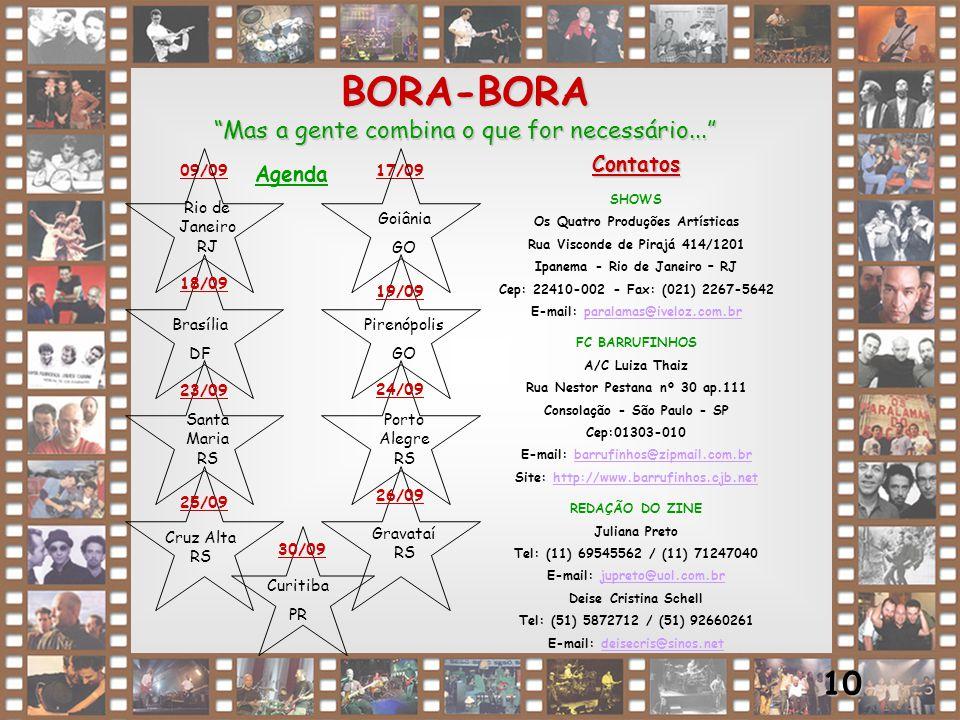 BORA-BORA 10 Mas a gente combina o que for necessário... Contatos