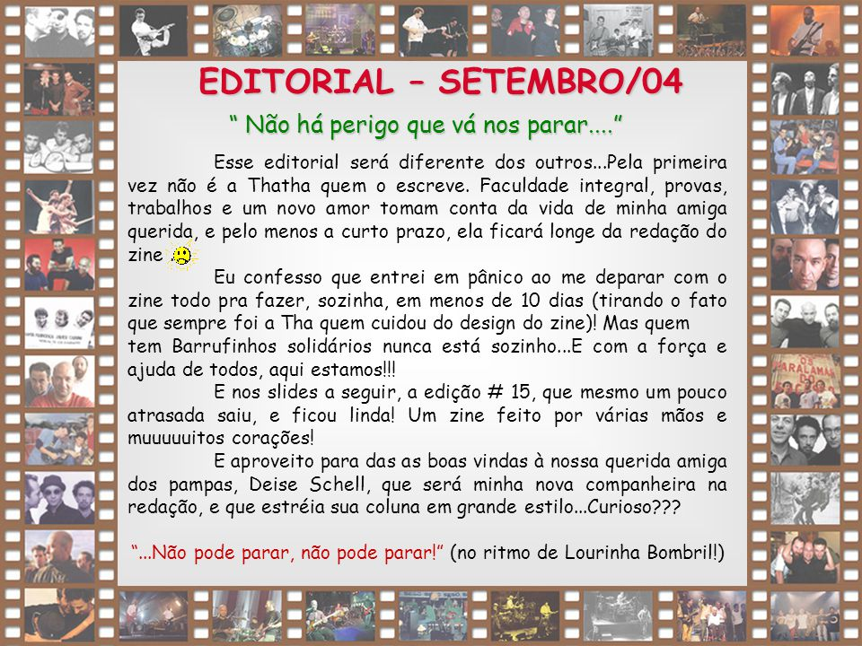 EDITORIAL – SETEMBRO/04 Não há perigo que vá nos parar....