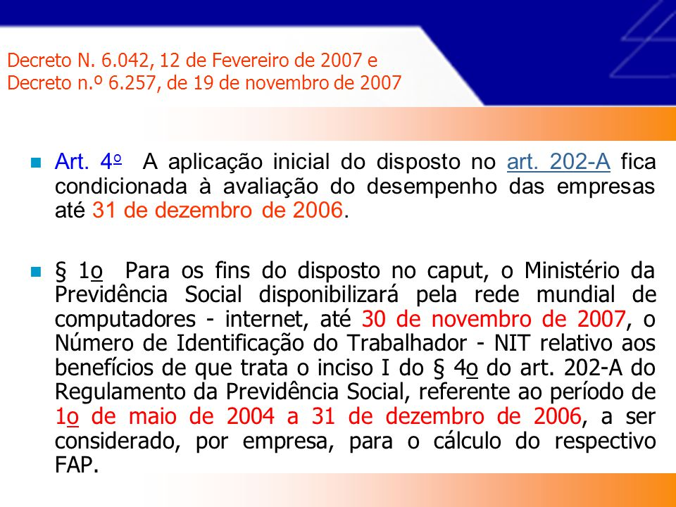 Decreto N. 6. 042, 12 de Fevereiro de 2007 e Decreto n. º 6
