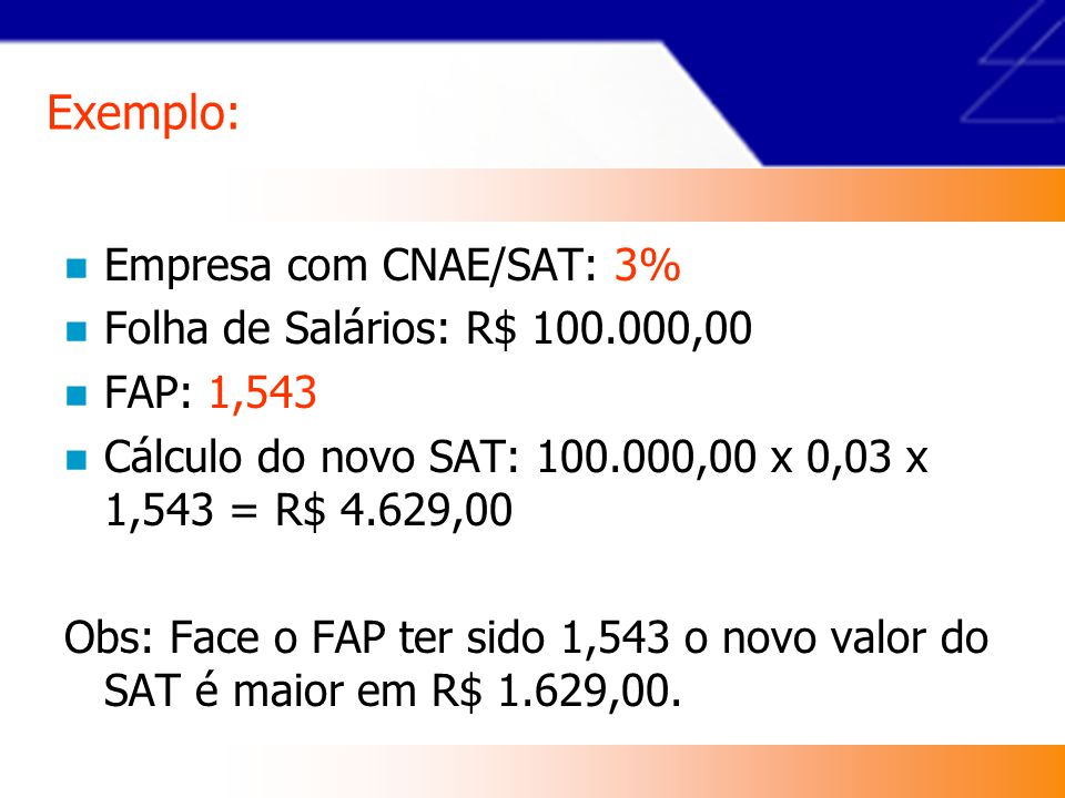 Exemplo: Empresa com CNAE/SAT: 3% Folha de Salários: R$ 100.000,00